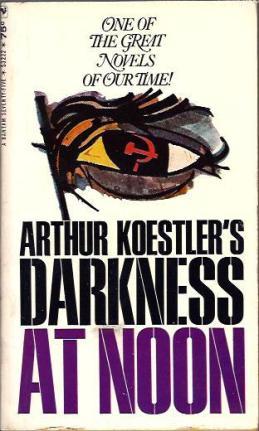 Darkness At Noon – Arthur Koestler | Blogternator
