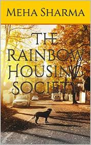 The Rainbow Housing Society by Meha Sharma